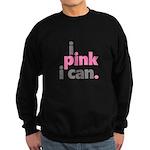 I Pink I Can Sweatshirt
