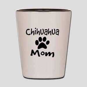 Chihuahua Mom Shot Glass