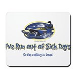 RUN-OUT-OF-SICK-DAYS-[Conve Mousepad