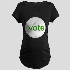 Vote for Green! Maternity Dark T-Shirt