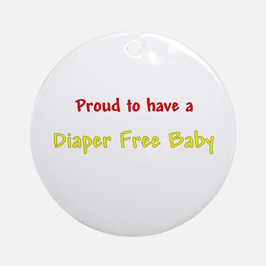 Proud To Have A Diaper Free Baby Ornament (Round)