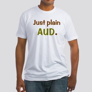 Just Plain Aud. Fitted T-Shirt