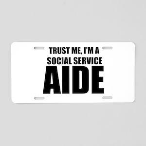 Trust Me, I'm A Social Service Aide Aluminum Licen