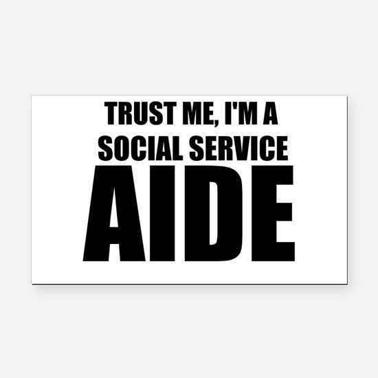 Trust Me, I'm A Social Service Aide Rectangle Car