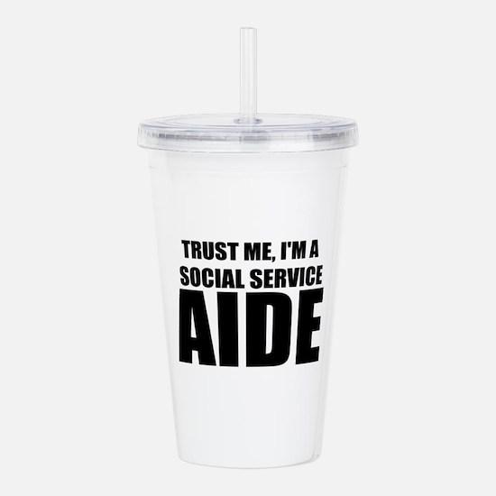 Trust Me, I'm A Social Service Aide Acrylic Double