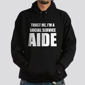 Trust Me, I'm A Social Service Aide Hoodie