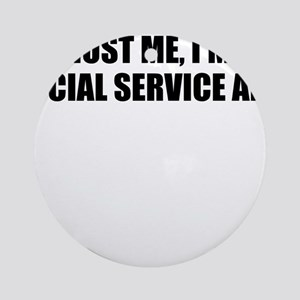 Trust Me, I'm A Social Service Aide Round Ornament