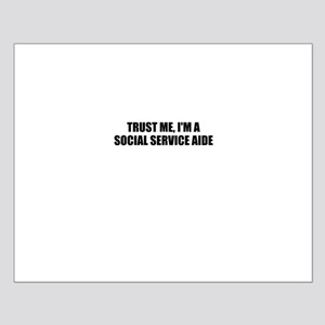 Trust Me, I'm A Social Service Aide Posters