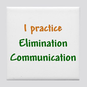 I Practice Elimination Communication Tile Coaster