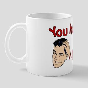 You Had Me at Balls Mug