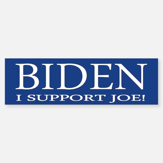 I Support Joe Bumper Bumper Bumper Sticker