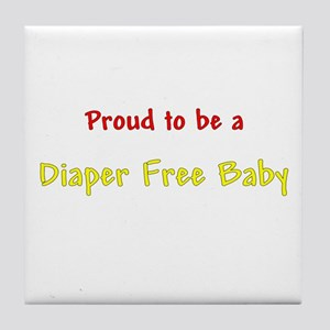 Proud To Be A Diaper Free Baby Tile Coaster