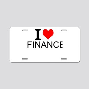 I Love Finance Aluminum License Plate