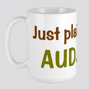 Just plain AUD. Large Mug