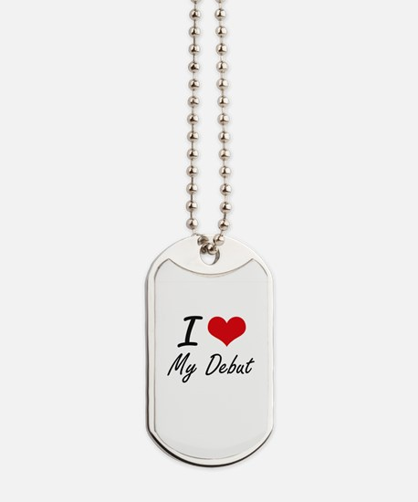 I Love My Debut Dog Tags