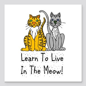 """Learn To Live In The Meow Square Car Magnet 3"""" x 3"""