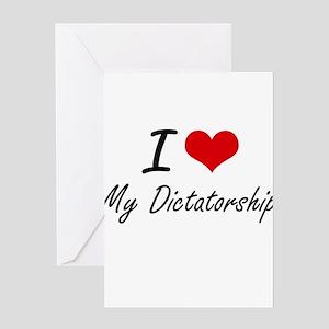 I Love My Dictatorship Greeting Cards