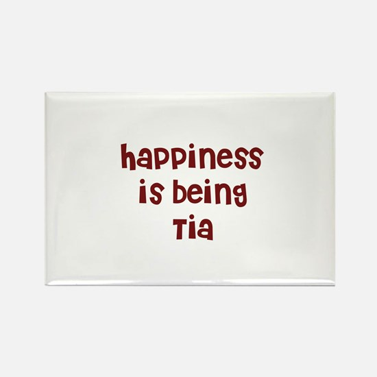 happiness is being Tia Rectangle Magnet