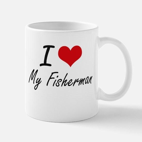 I Love My Fisherman Mugs