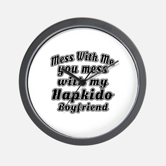 Mess with me you mess with my Hapkido B Wall Clock