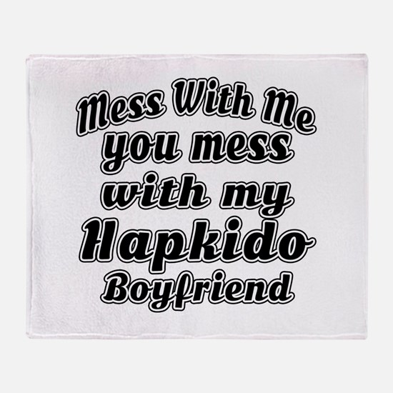 Mess with me you mess with my Hapkid Throw Blanket