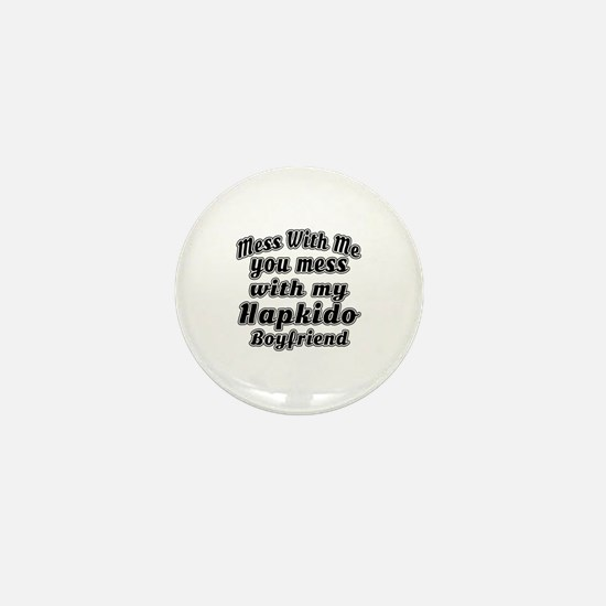 Mess with me you mess with my Hapkido Mini Button