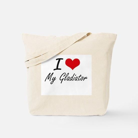 I Love My Gladiator Tote Bag