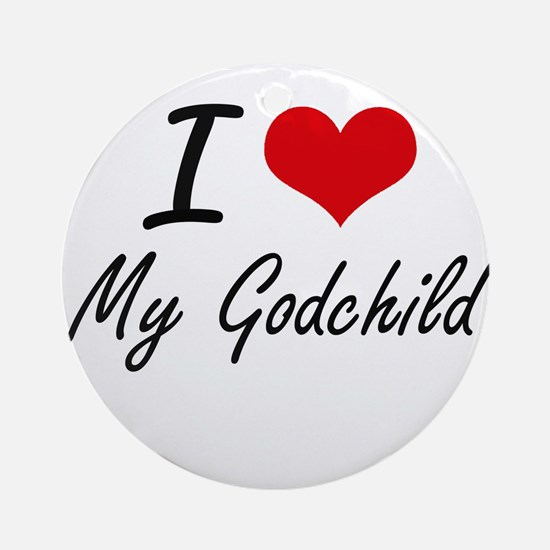I Love My Godchild Round Ornament