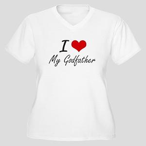 I Love My Godfather Plus Size T-Shirt