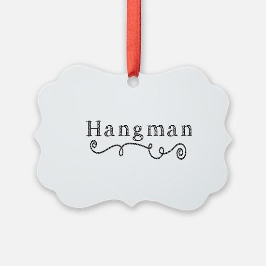 Hangman Ornament