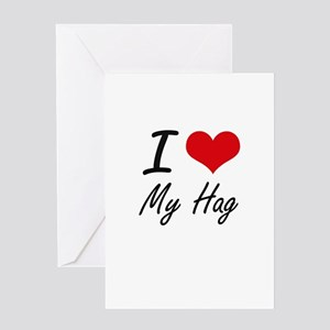 I Love My Hag Greeting Cards