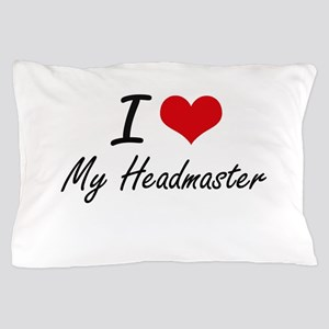 I Love My Headmaster Pillow Case