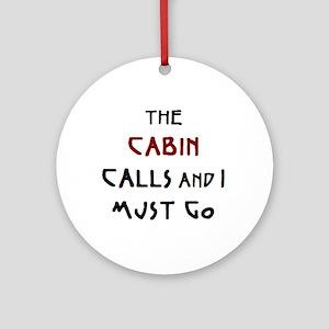 cabin calls Round Ornament