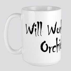 Will Work For Orchids Large Mug