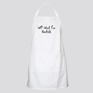 Will Work For Orchids BBQ Apron