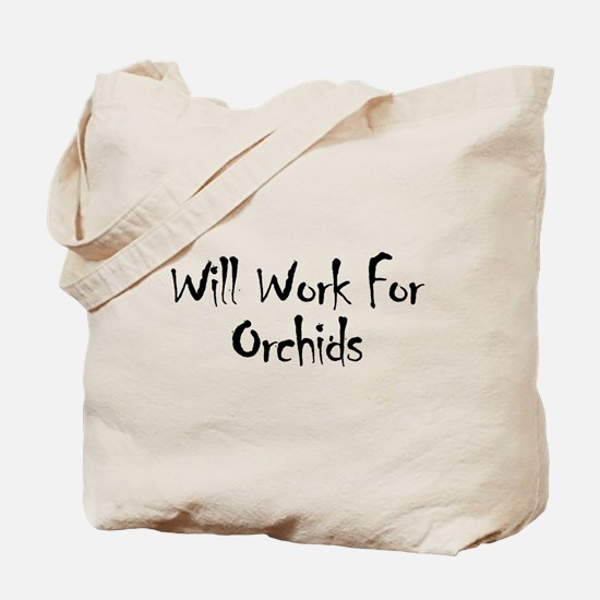 Will Work For Orchids Tote Bag