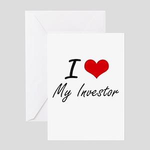 I Love My Investor Greeting Cards