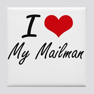 I Love My Mailman Tile Coaster