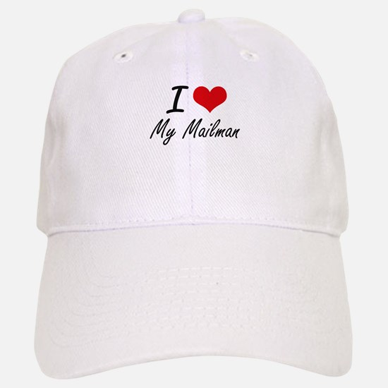 I Love My Mailman Baseball Baseball Cap