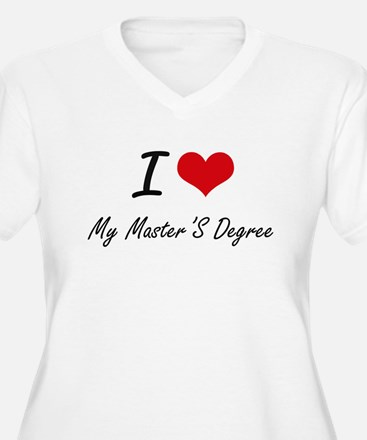 I Love My Master'S Degree Plus Size T-Shirt