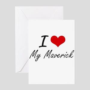 I Love My Maverick Greeting Cards