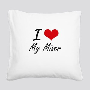 I Love My Miser Square Canvas Pillow