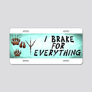I break for Everything Aluminum License Plate