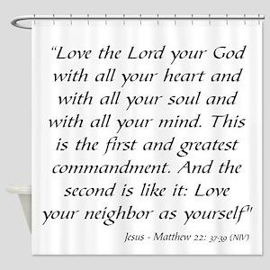 JESUS - THE GREATEST COMMANDMENT.. Shower Curtain