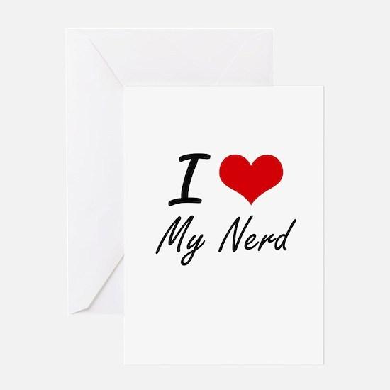 I Love My Nerd Greeting Cards