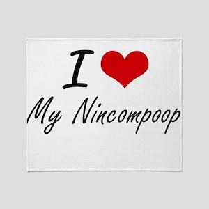 I Love My Nincompoop Throw Blanket