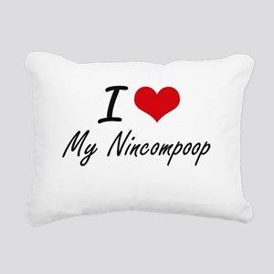 I Love My Nincompoop Rectangular Canvas Pillow
