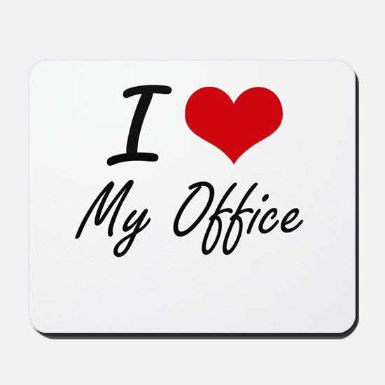 I Love My Office Mousepad