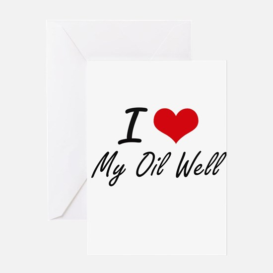 I Love My Oil Well Greeting Cards