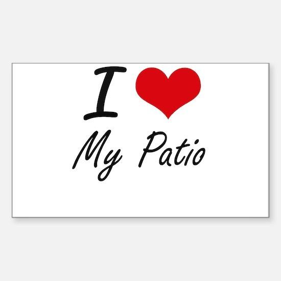 I Love My Patio Decal